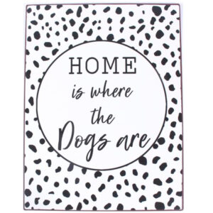 home is where the dogs are